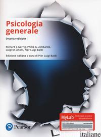 PSICOLOGIA GENERALE. EDIZ. MYLAB. CON CONTENUTO DIGITALE PER DOWNLOAD E ACCESSO  - GERRIG RICHARD J.; ZIMBARDO PHILIP G.; ANOLLI LUIGI; BALDI P. L. (CUR.)
