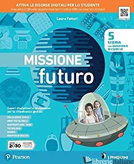 MISSIONE FUTURO 5. PER LA SCUOLA ELEMENTARE. CON E-BOOK. CON ESPANSIONE ONLINE.  - FATTORI LAURA; GHERARDI PAOLA