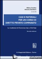 CASI E MATERIALI PER UN CORSO DI DIRITTO PRIVATO COMPARATO. LE TRADIZIONI DI COM - CANDIAN A. (CUR.); GAMBARO A. (CUR.)