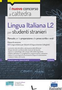 LINGUA ITALIANA L2 PER STUDENTI STRANIERI. MANUALE PER LA PREPARAZIONE ALLE PROV - LUGARINI EDOARDO; CRISAFULLI VALERIA