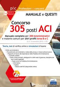 CONCORSO 305 POSTI NELL'ACI. MANUALE COMPLETO PER 200 AMMINISTRATIVI. TEORIA, TE -