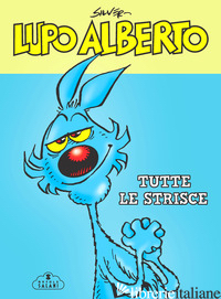 LUPO ALBERTO. TUTTE LE STRISCE - SILVER