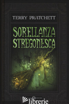 SORELLANZA STREGONESCA - PRATCHETT TERRY