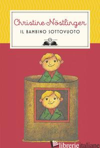BAMBINO SOTTOVUOTO. NUOVA EDIZ. (IL) - NOSTLINGER CHRISTINE