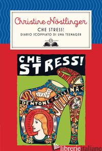 CHE STRESS! NUOVA EDIZ. - NOSTLINGER CHRISTINE; CRAVERO R. (CUR.)