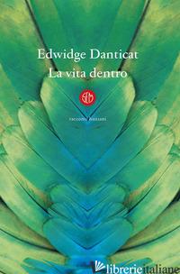 VITA DENTRO (LA) - DANTICAT EDWIDGE