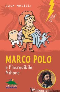 MARCO POLO E L'INCREDIBILE MILIONE - NOVELLI LUCA