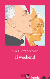 WEEKEND (IL) - WOOD CHARLOTTE