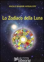 ZODIACO DELLA LUNA (LO) - ANSALONI PAOLO BASHIR