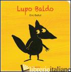 LUPO BALDO. EDIZ. ILLUSTRATA - BATTUT ERIC