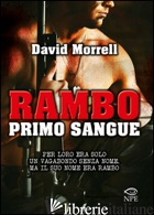 RAMBO. PRIMO SANGUE - MORRELL DAVID