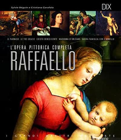 RAFFAELLO - BEGUIN SYLVIE; GAROFALO CRISTIANA