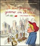 MIO PRIMO GIORNO IN ITALIA (IL) - FIENGO M. SILVIA; FIENGO RAFFAELE
