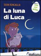 LUNA DI LUCA (LA) - RONCAGLIA SILVIA