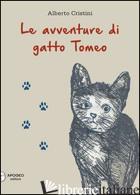 AVVENTURE DI GATTO TOMEO (LE) - CRISTINI ALBERTO