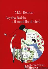 AGATHA RAISIN E IL MODELLO DI VIRTU' - BEATON M. C.