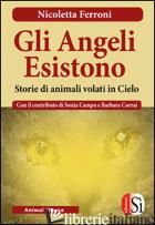 ANGELI ESISTONO. STORIE DI ANIMALI VENUTI DAL CIELO (GLI) - FERRONI NICOLETTA