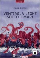 VENTIMILA LEGHE SOTTO I MARI LETTO DA MARCO FRANZELLI. AUDIOLIBRO. CD AUDIO - VERNE JULES