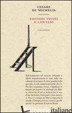 EDITORI VICINI E LONTANI - DE MICHELIS CESARE
