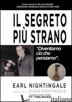 SEGRETO PIU' STRANO (IL) - NIGHTINGALE EARL