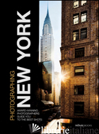 PHOTOGRAPHING NEW YORK. AWARD-WINNING PHOTOGRAPHERS GUIDE YOU TO THE BEST SHOTS - DELLO RUSSO WILLIAM; SIMEONE GIOVANNI; IREK CARLO