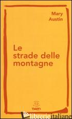 STRADE DELLE MONTAGNE (LE) - AUSTIN MARY