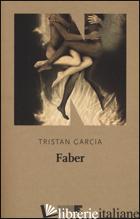 FABER - GARCIA TRISTAN