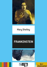 FRANKENSTEIN. CON FILE AUDIO PER IL DOWNLOAD - SHELLEY MARY