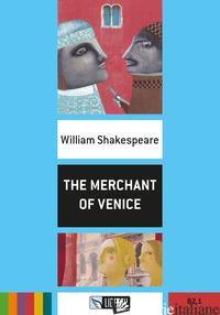 MERCHANT OF VENICE. CON FILE AUDIO PER IL DOWNLOAD (THE) - SHAKESPEARE WILLIAM