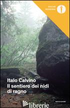 SENTIERO DEI NIDI DI RAGNO (IL) - CALVINO ITALO