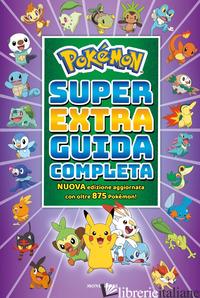 POKEMON. SUPER EXTRA GUIDA COMPLETA - AA.VV.