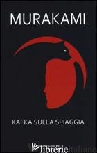 KAFKA SULLA SPIAGGIA - MURAKAMI HARUKI