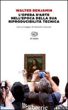 OPERA D'ARTE NELL'EPOCA DELLA SUA RIPRODUCIBILITA' TECNICA (L') - BENJAMIN WALTER; VALAGUSSA F. (CUR.)
