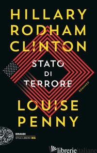 STATO DI TERRORE - RODHAM CLINTON HILLARY; PENNY LOUISE
