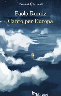 CANTO PER EUROPA - RUMIZ PAOLO