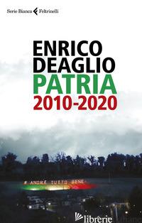 PATRIA 2010-2020 - DEAGLIO ENRICO