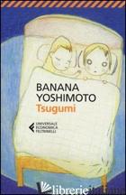 TSUGUMI - YOSHIMOTO BANANA
