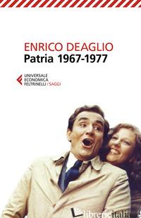PATRIA 1967-1977 - DEAGLIO ENRICO; REDAELLI VALENTINA