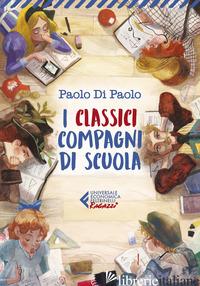 CLASSICI COMPAGNI DI SCUOLA (I) - DI PAOLO PAOLO