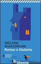 ROMEO E GIULIETTA. TESTO INGLESE A FRONTE - SHAKESPEARE WILLIAM; LOMBARDO A. (CUR.)