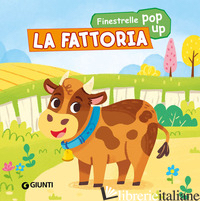 FATTORIA. FINESTRELLE POP UP. EDIZ. ILLUSTRATA (LA) - D'ACHILLE SILVIA