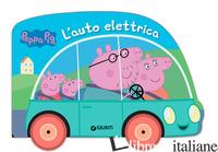 AUTO ELETTRICA. PEPPA PIG. EDIZ. A COLORI (L') - D'ACHILLE SILVIA