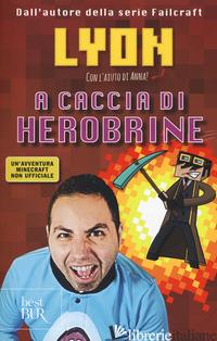 A CACCIA DI HEROBRINE - LYON GAMER
