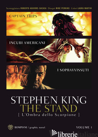 STAND. L'OMBRA DELLO SCORPIONE (THE). VOL. 1 - KING STEPHEN; AGUIRRE-SACASA R. (CUR.)
