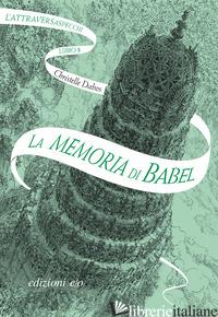 MEMORIA DI BABEL. L'ATTRAVERSASPECCHI (LA). VOL. 3 - DABOS CHRISTELLE