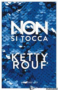 NON SI TOCCA - ROUF KETTY