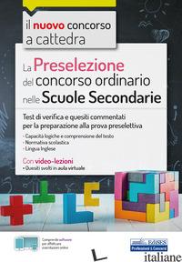 PRESELEZIONE DEL CONCORSO ORDINARIO NELLE SCUOLE SECONDARIE. TEST DI VERIFICA E  - AA.VV.