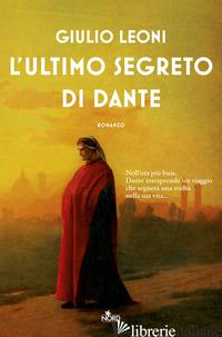 ULTIMO SEGRETO DI DANTE (L') - LEONI GIULIO