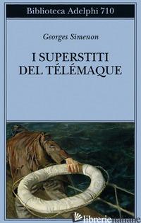 SUPERSTITI DEL TELEMAQUE (I) - SIMENON GEORGES
