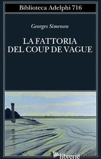 FATTORIA DEL COUP DE VAGUE (LA) - SIMENON GEORGES